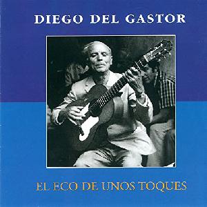 """Flamenco guitarist Diego del Gastor album """"El Eco de Unos Toques"""""""