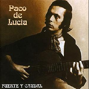 """""""Fuente Y Caudal"""" album by flamenco guitarist Paco de Lucia"""