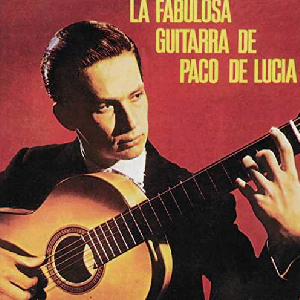 """La Fabulosa Guitarra de Paco de Lucia"" album by flamenco guitarist Paco de Lucia"