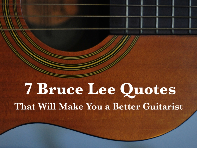 7 Bruce Lee Quotes that will make you a better Guitarist - classical guitar blog